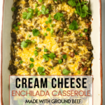 cream cheese enchilada casserole in pan with pinterest text