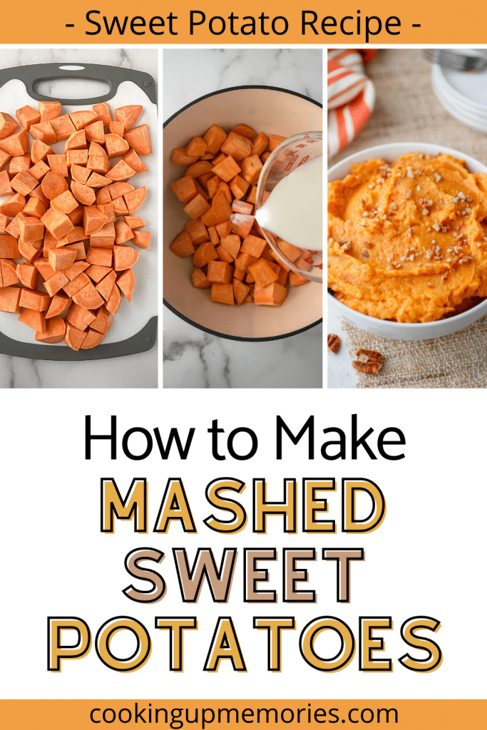 a picture of diced sweet potates and a picture of them in a pot and the final picture of mashed sweet potatoes in a serving dish