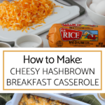 all the ingredients to make cheesy hashbrown casserole breakfast and a picture of the casserole in a 9 x 13 pan