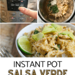 a picture of an instant pot, ingredients in the pot and a picture of salsa verde chicken over rice on a white plate with avocado and lime