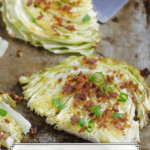 roasted cabbage topped with bacon and green onions